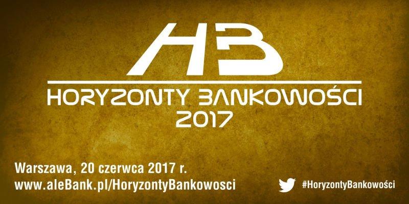 Horyzonty Bankowości 2017 - zmiany na rynku finansowym, w technologii i prawie