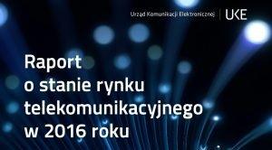 UKE rynek telekomunikacyjny 2016.