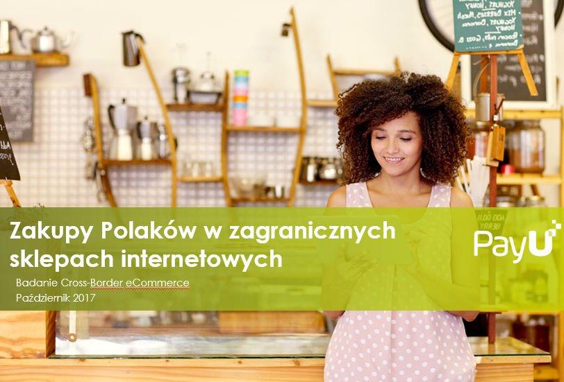 Zakupy Polaków w sklepach transgranicznych PayU