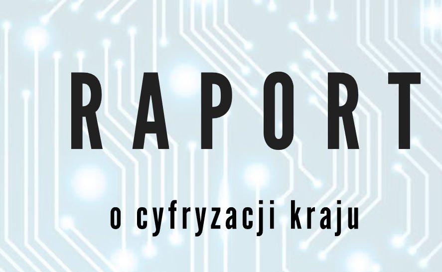 Ministerstwo Cyfryzacji - raport o cyfryzacji kraju