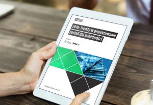"""Prezentujemy raport e-point """"2018: Trendy w projektowaniu portali dla bankowości""""."""