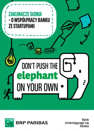 """""""Zaklinacze słonia, czyli o współpracy startupu z bankiem"""" – wyjątkowa publikacja Banku BNP Paribas"""