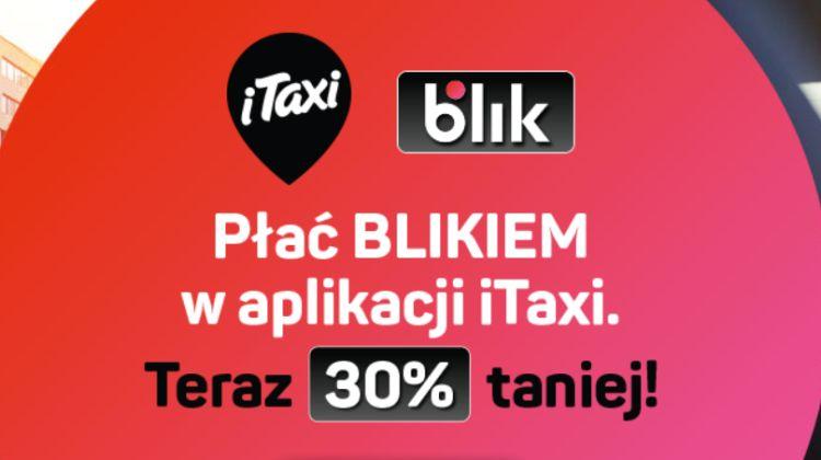 BLIKIEM zapłacisz w aplikacji iTaxi. Rusza specjalna promocja