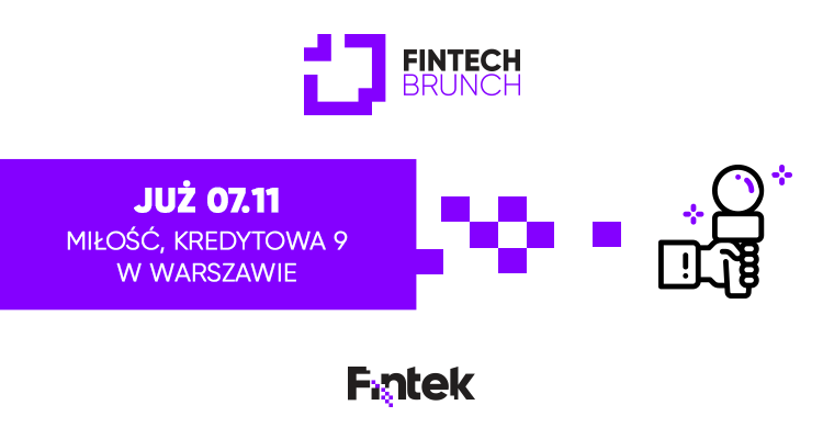 Fintech Brunch #3 - o najważniejszych trendach na rynku FinTech