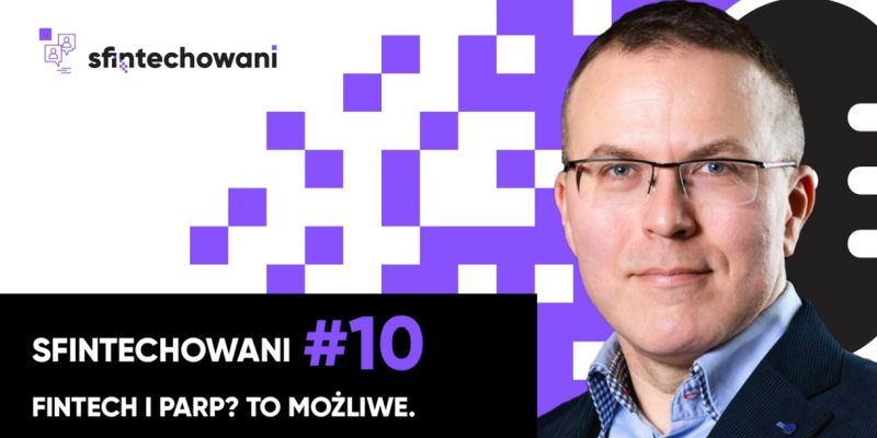 Fintech i PARP? To możliwe. Podcast #10